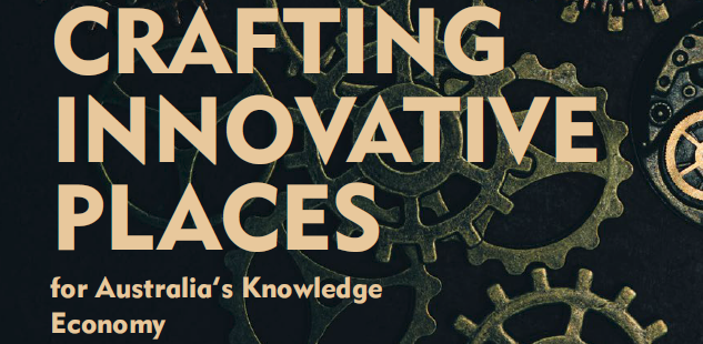 Crafting Innovative Places for Australia's Knowledge Economy – a review and application